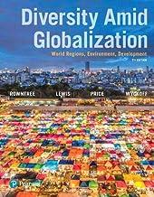 Diversity Amid Globalization: World Regions, Environment, Development (7th Edition)