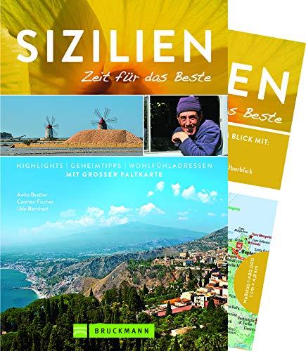 Bruckmann Reiseführer Sizilien: Zeit für das Beste. Highlights, Geheimtipps, Wohlfühladressen. Inklusive Faltkarte zum Herausnehmen.