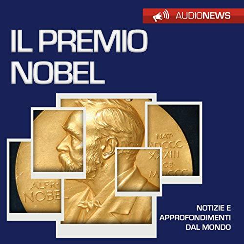 Il premio Nobel     Audionews              Di:                                                                                                                                 Emilio Crippi                               Letto da:                                                                                                                                 Lorenzo Visi                      Durata:  1 ora     5 recensioni     Totali 4,2