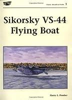 Sikorsky Vs-44 Flying Boat: Airmen & Their Craft