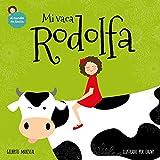 Mi vaca Rodolfa: Un libro ilustrado para niños sobre mascotas (El mundo de Lucía nº 5)