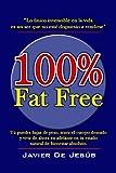 100% Fat Free: Puedes Bajar de Peso y Tener el Cuerpo Deseado (Spanish Edition)
