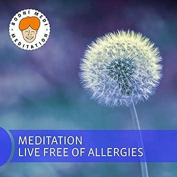 Meditation Live Free of Allergies