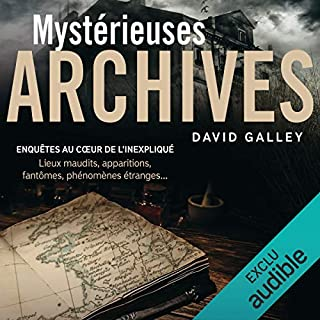 Mystérieuses archives                   De :                                                                                                                                 David Galley                               Lu par :                                                                                                                                 Hervé Carrasco                      Durée : 5 h et 36 min     5 notations     Global 4,2