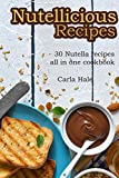 Nutellicious Recipes: 30 Nutella Recipes All in One Cookbook (English Edition)