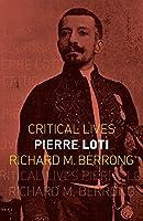 Pierre Loti (Critical Lives)