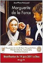 Marguerite de la Force : Vie, passion et mort de soeur Marguerite Rutan, Fille de la Charité, martyre de la Révolution française: béatification le 19 juin 2011 à Dax (Récit)