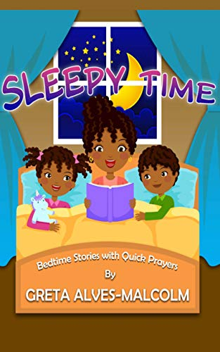 Sleepy Time: Bedtime Stories with Quick Prayers (English Edition)