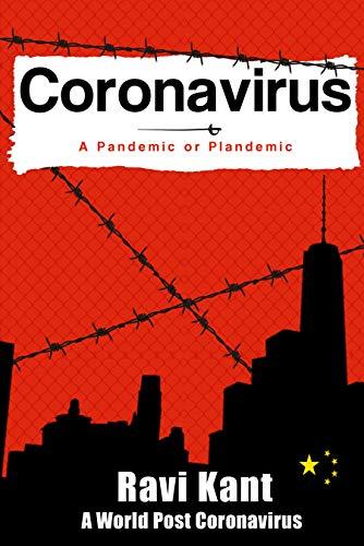 Coronavirus: A Pandemic or Plandemic: A World Post Coronavirus (English Edition)