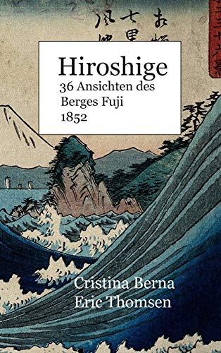 Hiroshige 36 Ansichten des Berges Fuji 1852: Hardcover