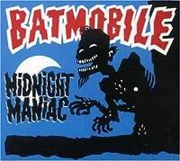 Midnight Maniac by BATMOBILE (2001-02-13)