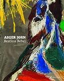 Asger Jorn: Restless Rebel