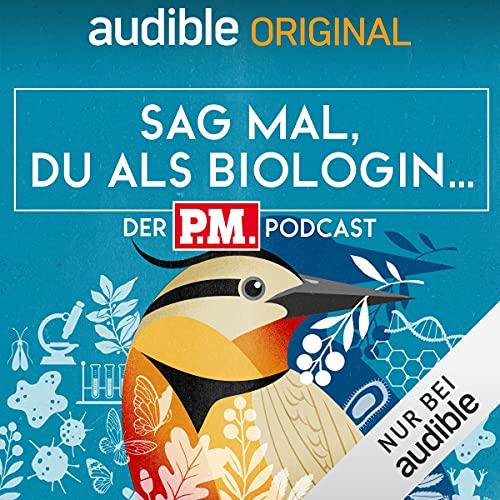 Sag mal, du als Biologin (Original Podcast)