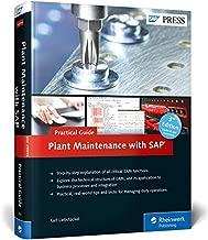 Plant Maintenance with SAP: Practical Guide (2013 Edition) (SAP PRESS)
