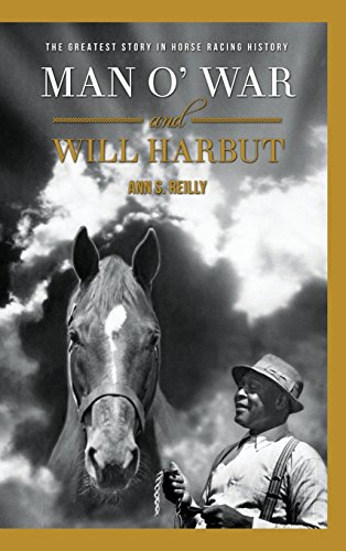 Compare Textbook Prices for Man O' War and Will Harbut: The Greatest Story in Horse Racing History  ISBN 9781513622545 by Reilly, Ann S