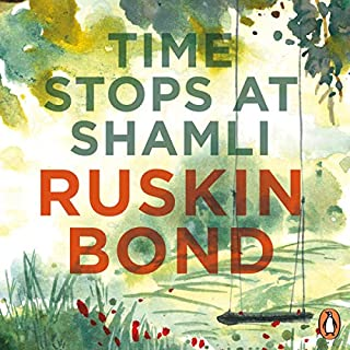 Time Stops at Shamli                   Written by:                                                                                                                                 Ruskin Bond                               Narrated by:                                                                                                                                 Paul Thottam                      Length: 5 hrs and 57 mins     Not rated yet     Overall 0.0