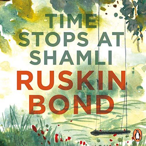Time Stops at Shamli Audiobook By Ruskin Bond cover art