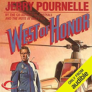 West of Honor                   By:                                                                                                                                 Jerry Pournelle                               Narrated by:                                                                                                                                 Lance Axt                      Length: 6 hrs     41 ratings     Overall 4.3