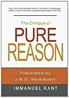 The Critique of Pure Reason by Immanuel Kant(2011-10-01)