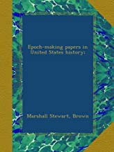 Epoch-making papers in United States history;