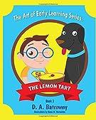 The Lemon Tart (The Art of Early Learning Series)