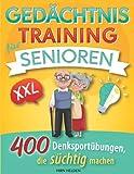 Gedächtnistraining für Senioren XXL: 400 Denksportübungen, die süchtig machen