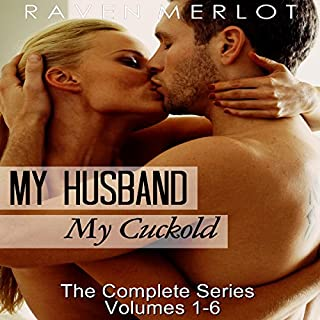 Cuckold Erotica: The Complete My Husband, My Cuckold Series audiobook cover art