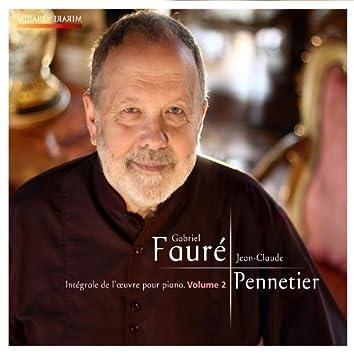 Fauré: Intégrale de l'oeuvre pour piano, Volume 2