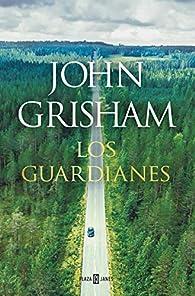 Los guardianes par John Grisham