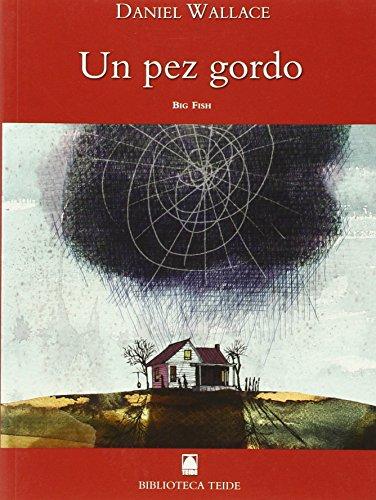 Biblioteca Teide 005 - Un pez gordo -Daniel Wallace- - 9788430760206