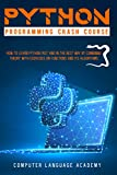 PYTHON PROGRAMMING CRASH COURSE: HOW TO LEARN PYTHON FAST AND IN THE BEST WAY BY COMBINING THEORY WITH EXERCISES ON FUNCTIONS AND IS ALGORITHMS