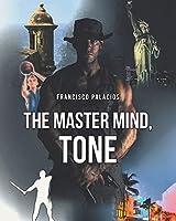The Master Mind, Tone