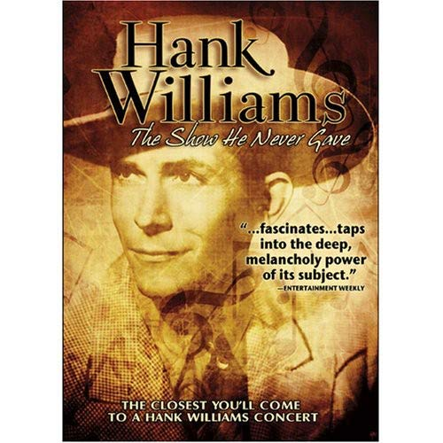 Price comparison product image Hank Williams: The Show He Never Gave