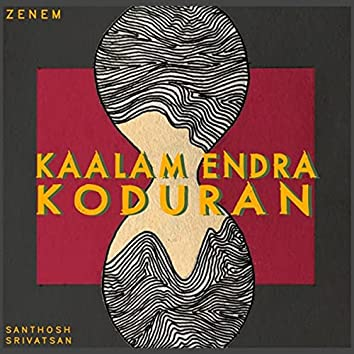 Kaalam Endra Koduran (feat. Santhosh Srivatsan)