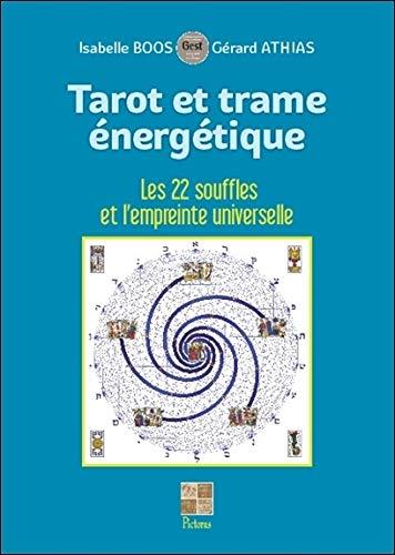 Tarot et trame énergétique - Les 22 souffles et l'empreinte universelle PDF Books