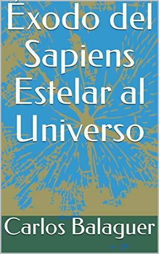 Éxodo del Sapiens Estelar al Universo