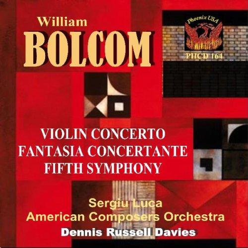 BOLCOM: Fifth Symphony/Violin Concerto in D/Fantasia Concertante