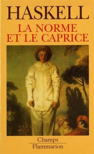 La norme et le caprice : Redécouvertes en art : aspects du goût et de la collection en France et en Angleterre, 1789-1914