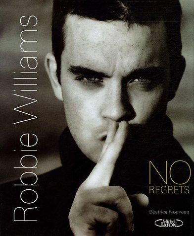 Robbie Williams : No regrets