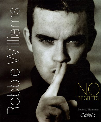 Robbie Williams : No regrets