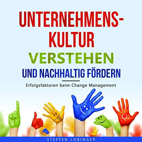 Unternehmenskultur verstehen und nachhaltig fördern [Understanding and Sustainably Promoting Corporate Culture] audiobook cover art