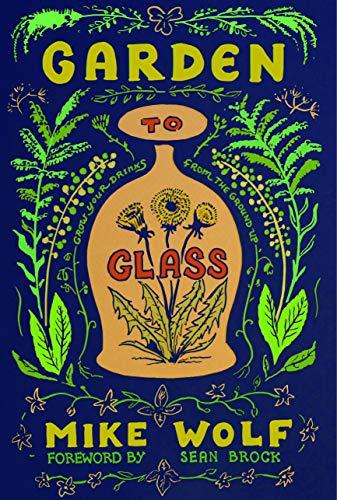 Wolf, M: Garden to Glass