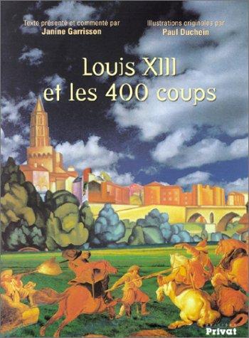 Louis XIII et les 400 coups