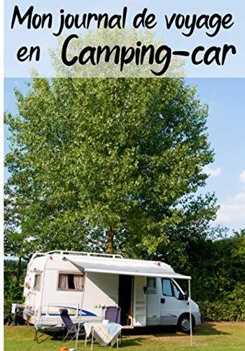 Mon journal de voyage en camping-car: Planifiez votre voyage en camping-car   50 destinations   Carnet avec fiches détaillées