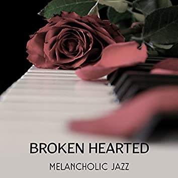 Broken Hearted - Melancholic Jazz, Gentle Harp Sounds, Sentimental Piano Instrumental, Soothing Sounds of Jazz Music, Sad Acoustic Melodies