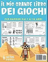 Il mio grande libro dei giochi: Enigmistica Per bambini dai 7 ai 10 anni - Oltre 200 giochi di 14 tipi diversi - Enigmi, rompicapo, giochi di parole, ... altro ancora. Un regalo ideale per i bambini. #1