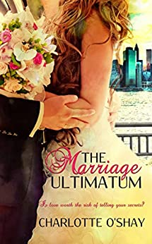 The Marriage Ultimatum (City of Dreams Series) by [Charlotte O'Shay]