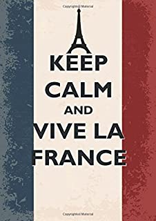 Keep Calm and Vive La France Notebook (A5): A5 Notebook/Journal with the French Tricolour Flag Cover