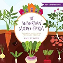 The Suburban Micro-Farm: Modern Solutions for Busy People PDF