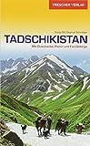 Reiseführer Tadschikistan: Zwischen Duschanbe, Pamir und Fan-Gebirge (Trescher-Reiseführer)